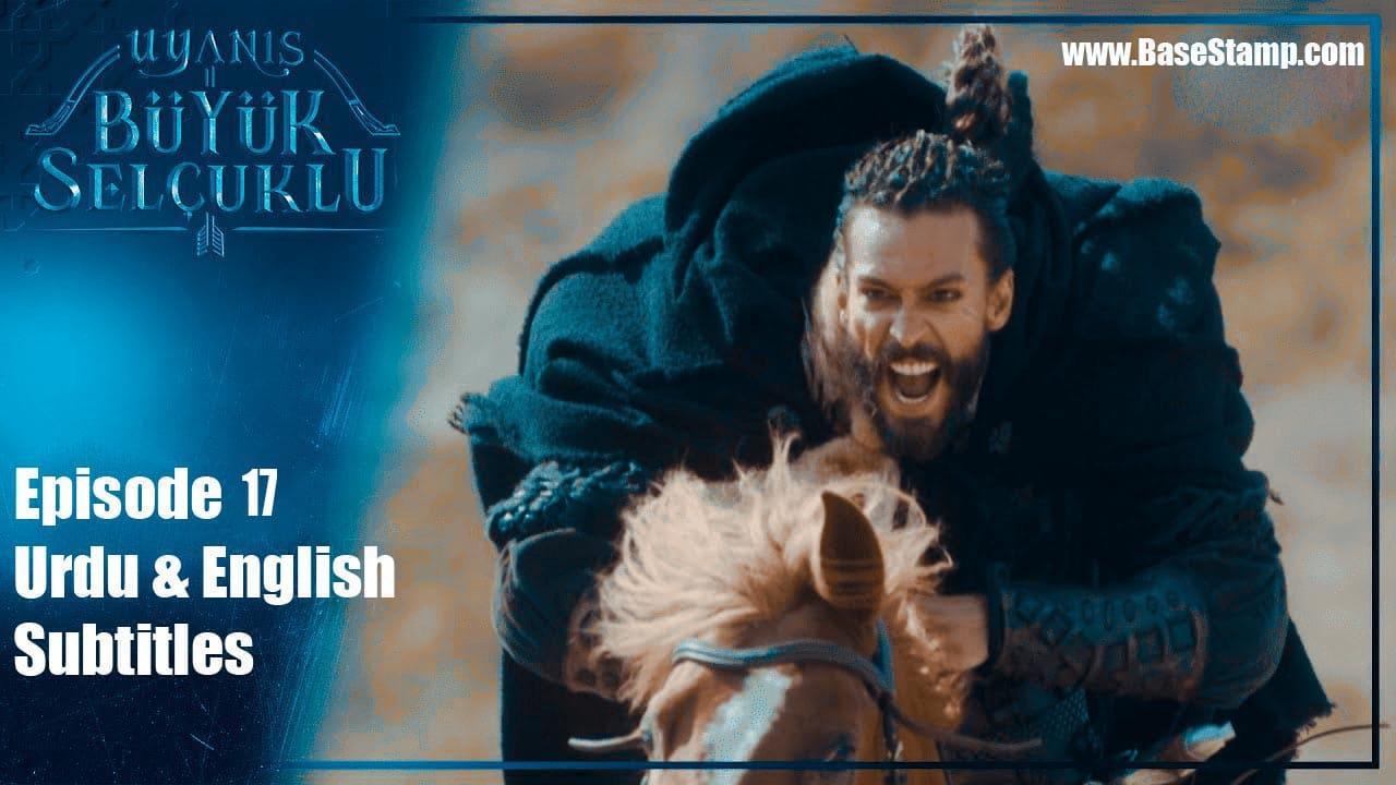 ▷❤️Uyanis Buyuk Selcuklu Episode 17 Urdu & English Subtitles