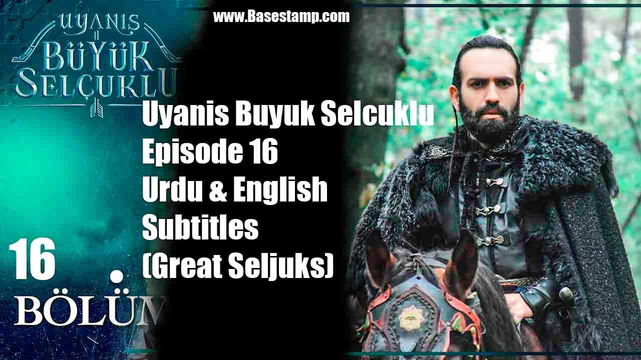 ▷❤️Uyanis Buyuk Selcuklu Episode 16 Urdu & English Subtitles (Great Seljuks)
