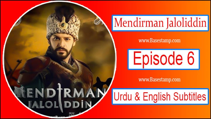 Mendirman Jaloliddin Episode 6] Urdu & English Subtitles