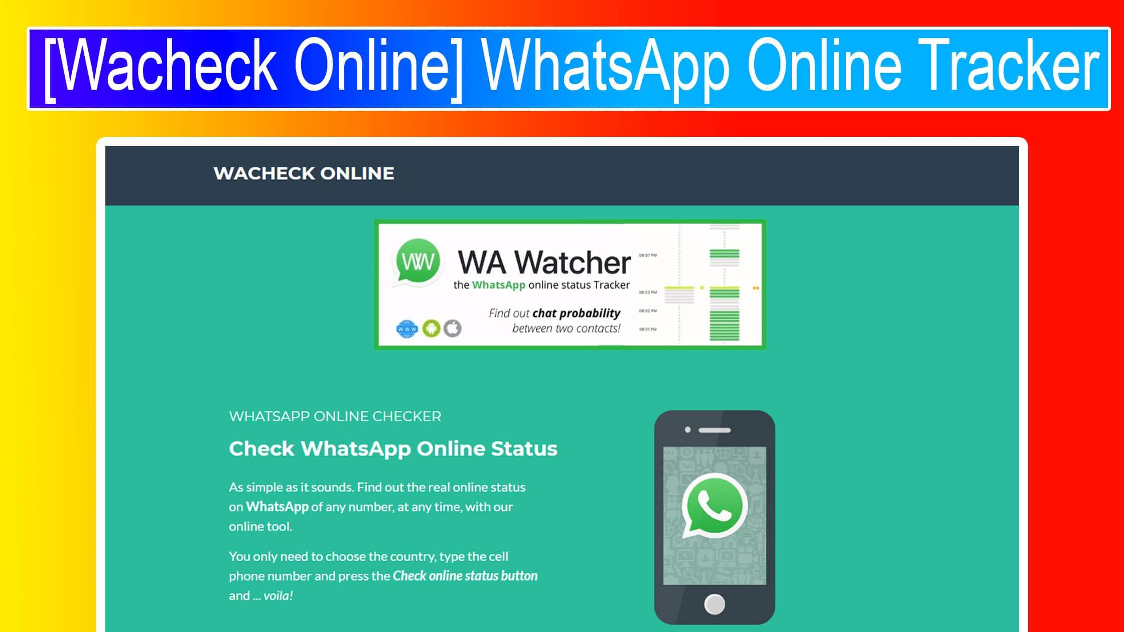 [Wacheck Online] WhatsApp Online Tracker
