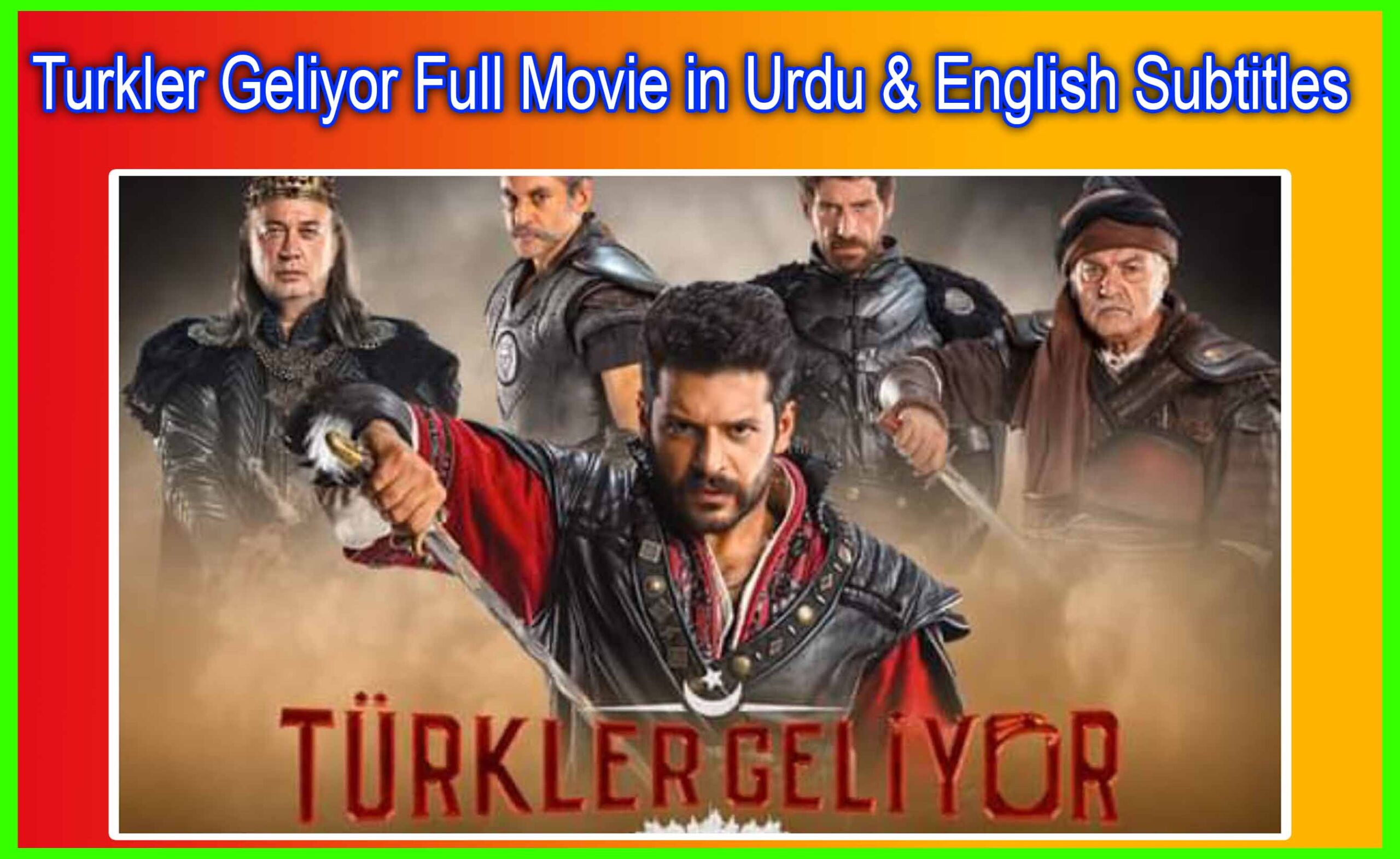 ▷❤️(Turks are Coming) Turkler Geliyor Full Movie in Urdu & English Subtitles Giveme5
