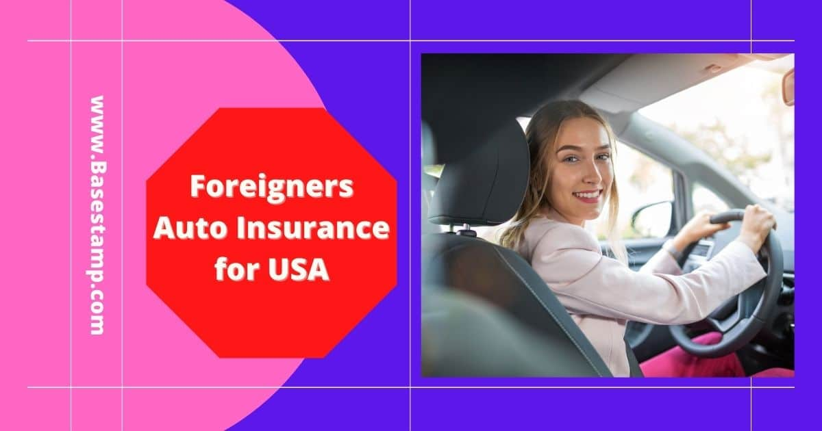 Foreigners Auto Insurance for USA