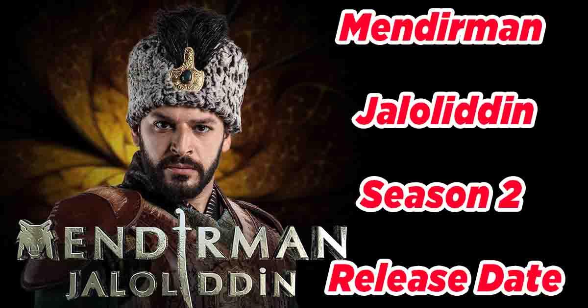 Mendirman Jaloliddin Season 2 Episode 1 Release Date