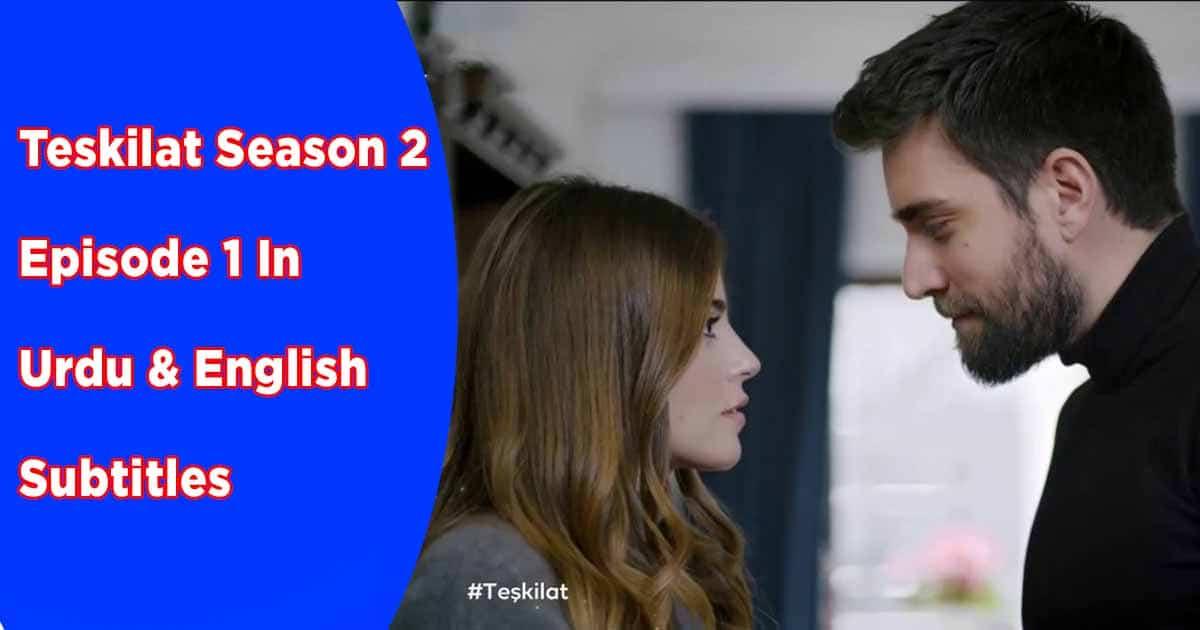 Teskilat Season 2 Episode 1 In Urdu & English Subtitles