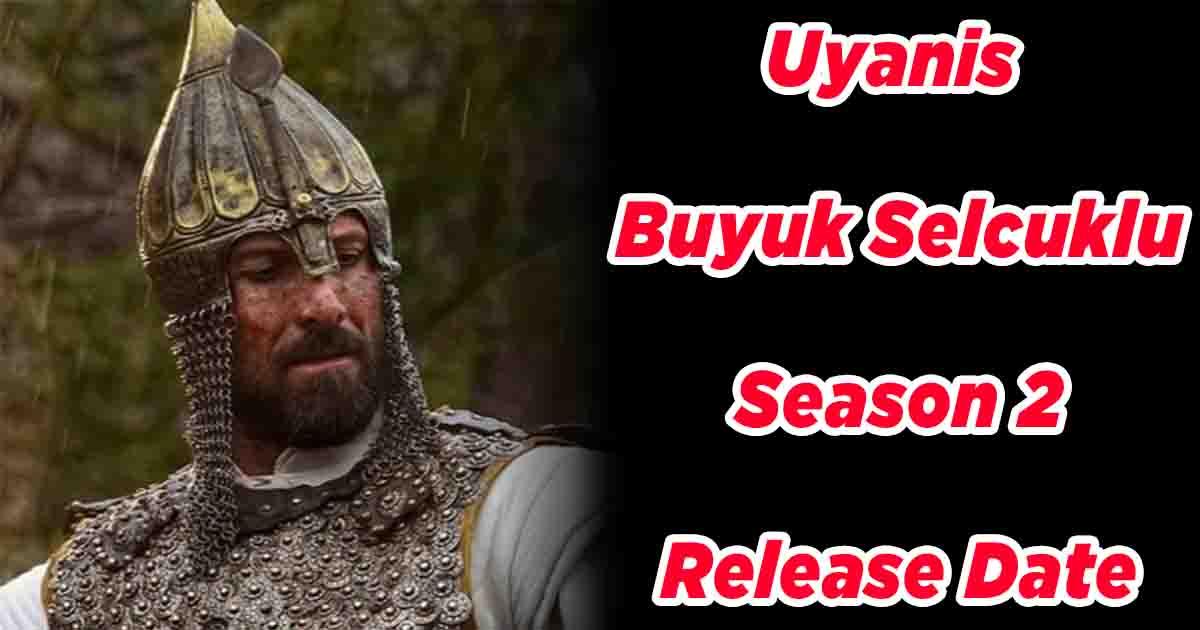 Uyanis Buyuk Selcuklu Season 2 Release Date
